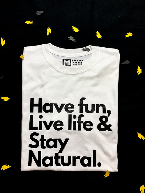 Have fun, Live life, & Stay Natural | Hoodie