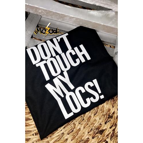 DON'T TOUCH MY LOCS   Sweatshirt