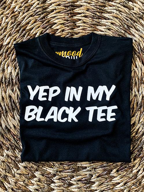 Yep in my black tee | Tee