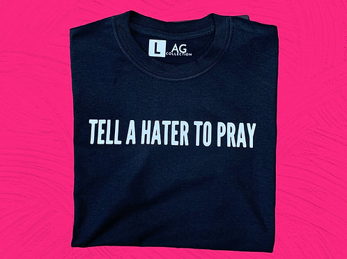 TELL A HATER TO PRAY