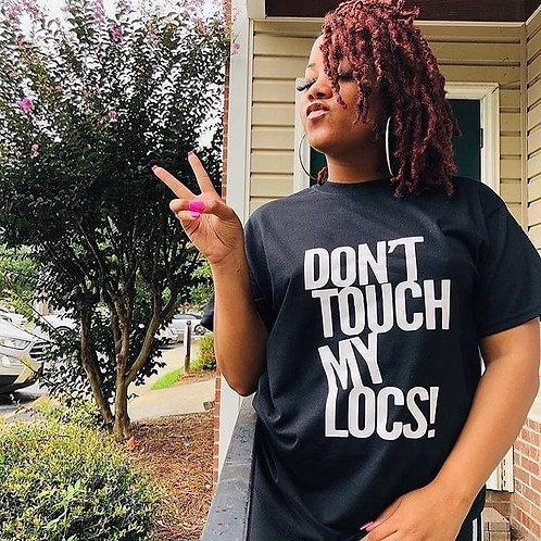 DON'T TOUCH MY LOCS | Tee