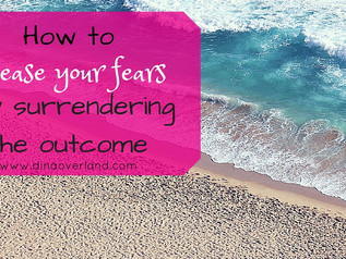 How to release your fears by surrendering the outcome