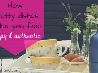 How pretty dishes make you feel happy & authentic