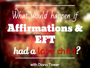 What would happen if affirmations & EFT had a love child?