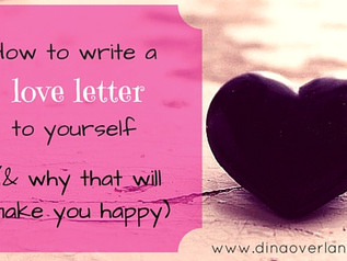 How to write a love letter to yourself (& why that will make you happy)