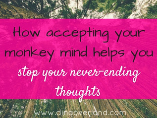 How accepting your monkey mind helps you stop your never-ending thoughts