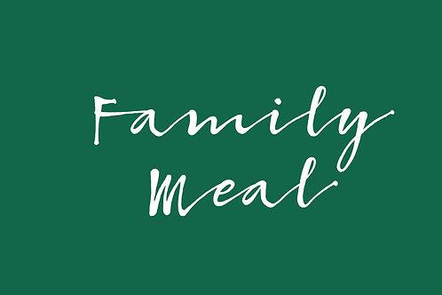 FAMILY MEAL (SERVES 6)