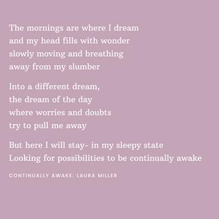 The mornings are where I dreamand my hea