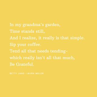 In my grandma's garden, Time stands stil