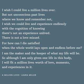 I wish I could live a million lives over