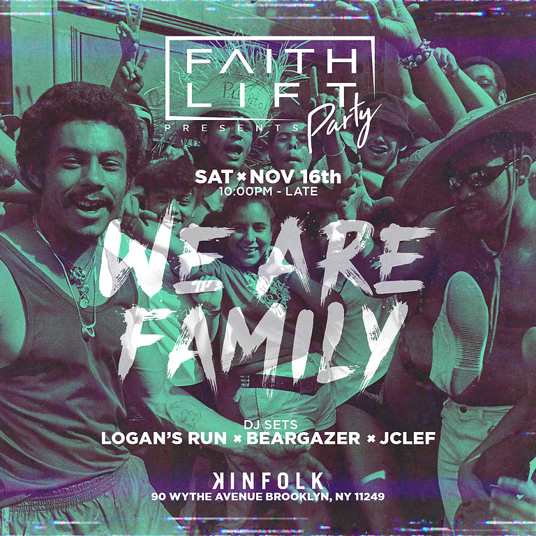 Faith Lift Party Presents We Are Family