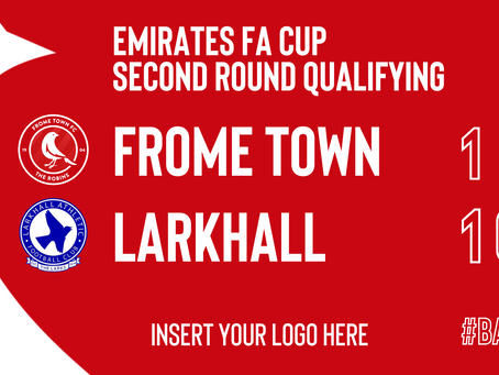 REPORT: Frome Town 1-1 (p) Larkhall Athletic