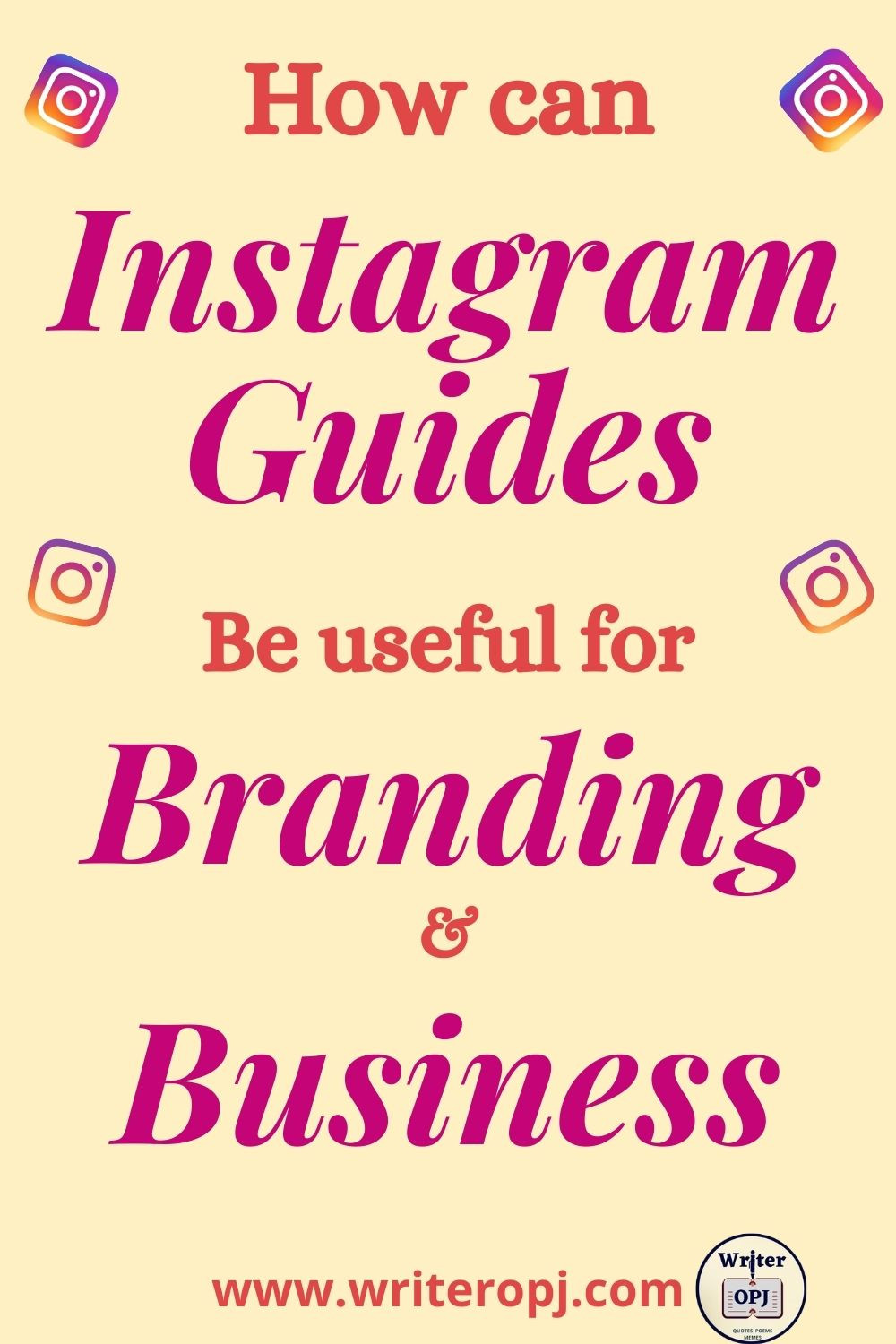 How can Instagram Guides be used for Business and Branding and Content Creators? Advantages of Instagram Guides