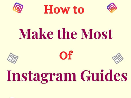 How Can Instagram Guides be Useful for Content Creators, Brands and Business