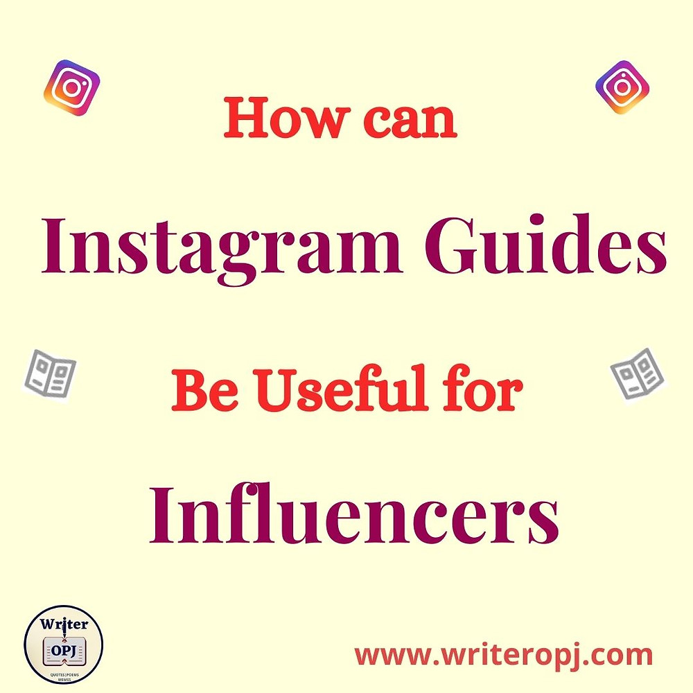 How can Instagram Guides be useful for Instagra influencers