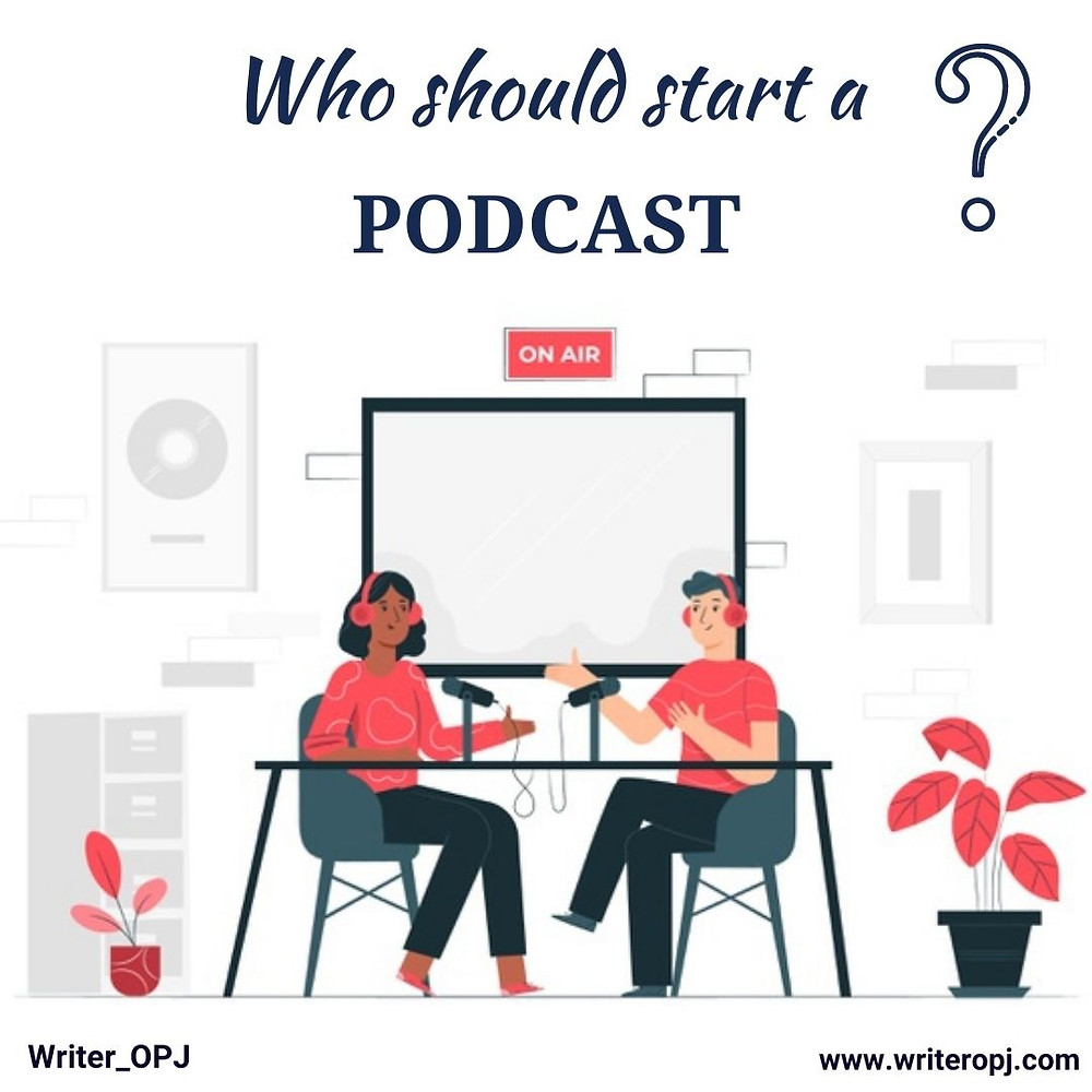 Who should start a podcast