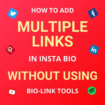 How to Add Multiple Links in Instagram Bio without Using Bio-Link Tools