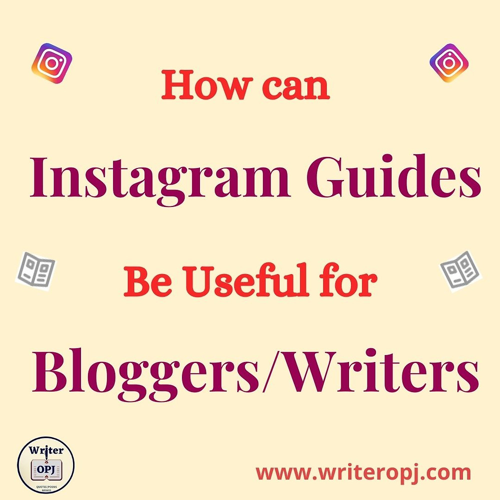 How can Instagram Bloggers and Writers use Instagram Guides for Marketing and Promotion