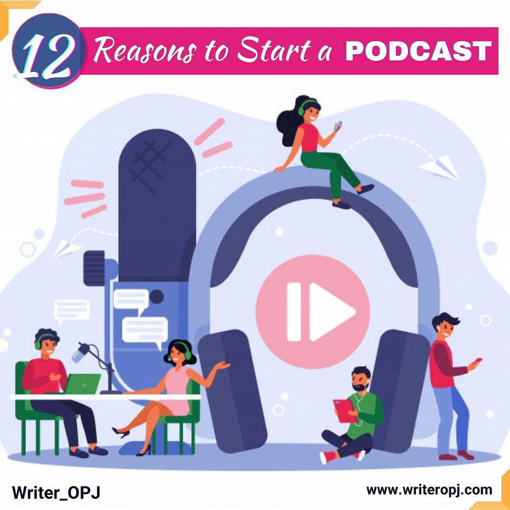 The twelve reasons to start a podcast