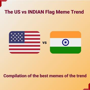 US vs INDIA Flag Meme Trend of 2021 on Twitter
