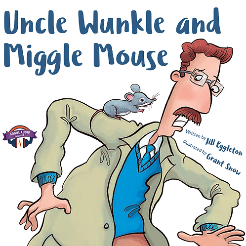 Uncle Wunkle and Miggle Mouse