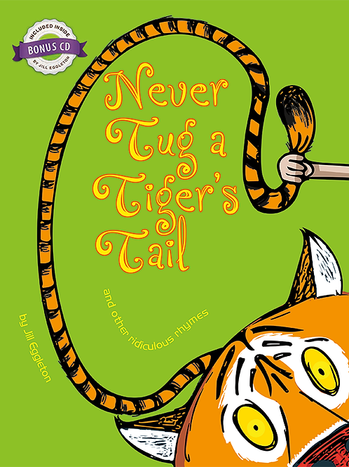 Never Tug a Tiger's Tail and other ridiculous rhymes
