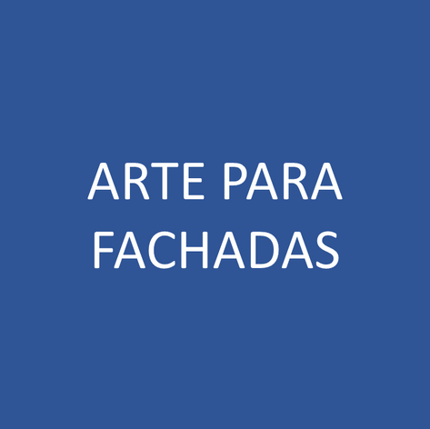 ARTE PARA FACHADAS