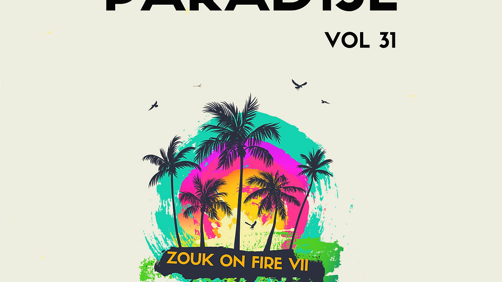 Tropical Paradise Vol. 31 (Zouk on Fire Series VII)