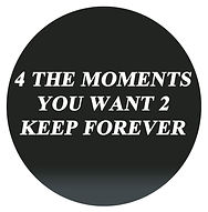 For the moments you want to keep forever