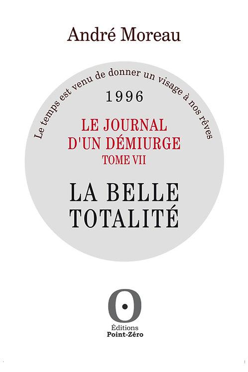 LA BELLE TOTALITÉ