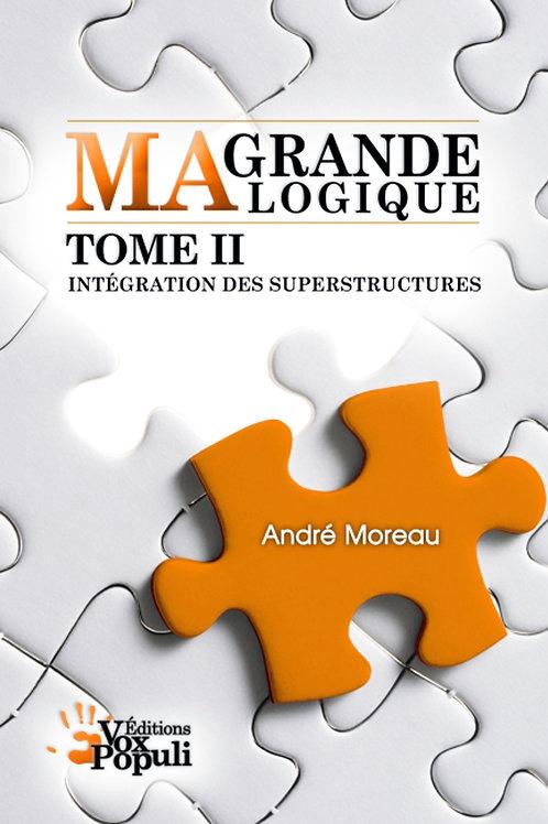 MA GRANDE LOGIQUE - TOME 2