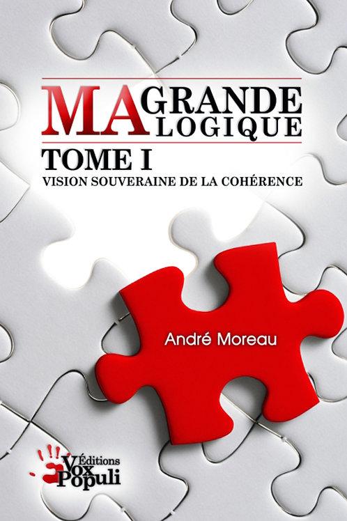 MA GRANDE LOGIQUE - TOME 1