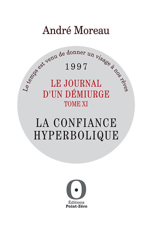LA CONFIANCE HYPERBOLIQUE (Journal 1997)