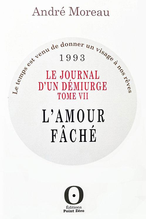 L'AMOUR FACHÉ (Journal 1993)