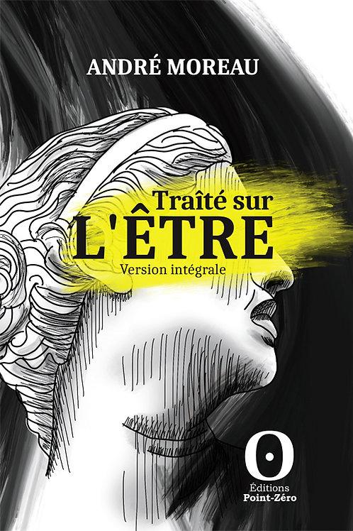 TRAITÉ SUR L'ÊTRE (Version intégrale)