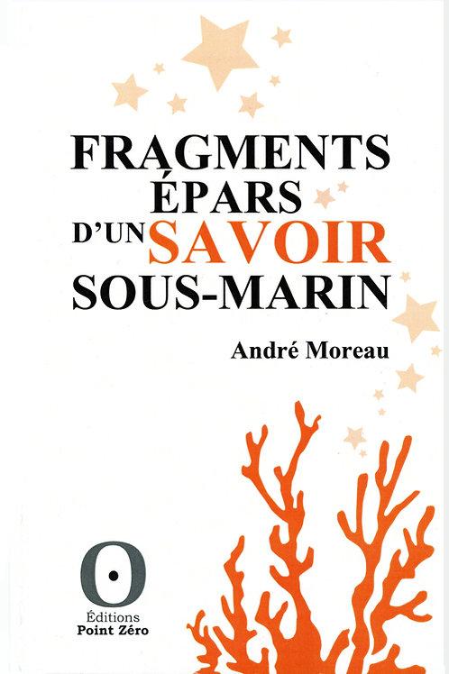 FRAGMENTS ÉPARS D'UN SAVOIR SOUS-MARIN