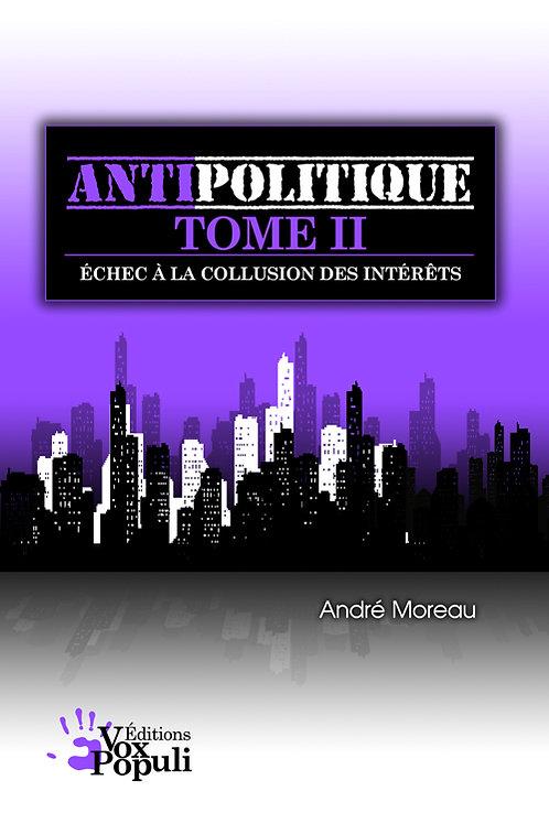TRAITÉ D'ANTIPOLITIQUE - TOME 2