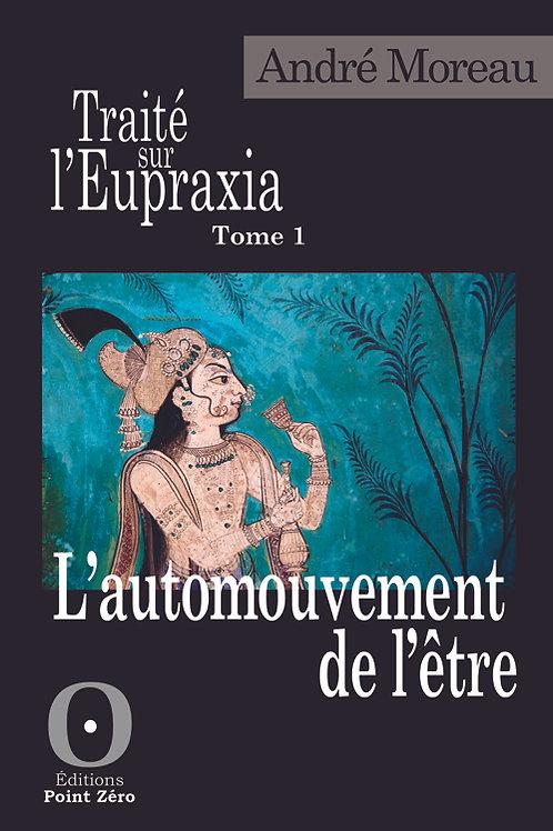 TRAITÉ SUR L'EUPRAXIA - TOME 1
