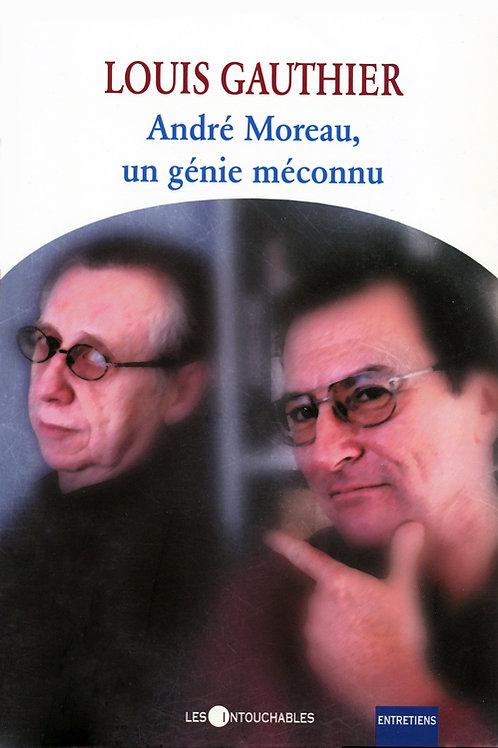 ANDRÉ MOREAU, UN GÉNIE MÉCONNU