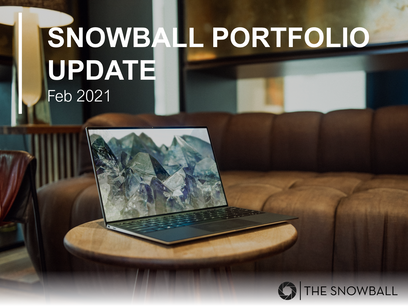 Snowball Portfolio Update | Feb 2021