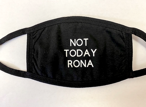 Not Today Rona Cloth Mask