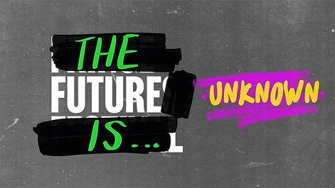 future is unknown.jpeg