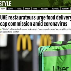 """The National- """"UAE restaurateurs urge food delivery apps to cap commission amid coronavirus"""" April 2020"""