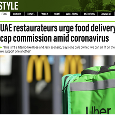"The National- ""UAE restaurateurs urge food delivery apps to cap commission amid coronavirus"" April 2020"