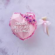 Smash Like Glass Ceilings Smash Heart