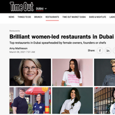 Time Out- Top restaurants in Dubai spearheaded by female owners, founders or chefs- March 2021
