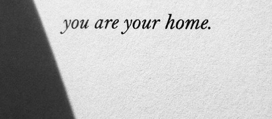 You Are Your Home