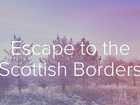 Escape to the Scottish Borders