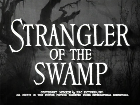 Halloween Watch: Strangler of the Swamp (1946)