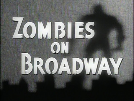 Halloween Watch: Zombies on Broadway (1945)